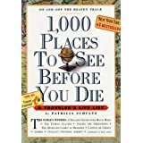 1,000 Places To See Before You Die: A Traveler&#39;s Life List ~ Patricia Schultz