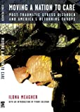 img - for Moving A Nation to Care: Post-Traumatic Stress Disorder and America's Returning Troops book / textbook / text book