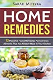 Home Remedies: 13 Powerful Home Remedies For Common Ailments That You Already Have In Your Kitchen