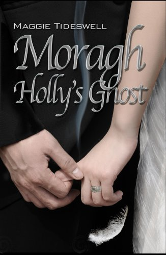 Book: Moragh, Holly's Ghost by Maggie Tideswell