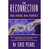 The Reconnection: Heal Others, Heal Yourselfby Eric Pearl
