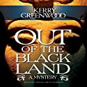 Out of the Black Land Audiobook by Kerry Greenwood Narrated by Paul Garcia, Emily Bauer