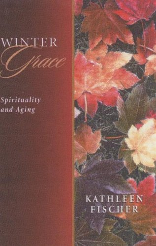 Winter Grace: Spirituality and Aging