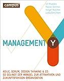 Management Y: Agile, Scrum, Design Thinking & Co.: So gelingt der Wandel zur attraktiven und zukunftsf�higen Organisation