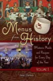 Menus From History: Historic Meals and Recipes for Every Day of the Year, Volume 1