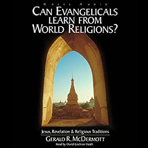 Can Evangelicals Learn from World Religions?: Jesus, Revelation and Religious Traditions | [Gerald McDermott]
