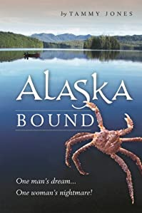 (FREE on 9/18) Alaska Bound: One Man's Dream...one Woman's Nightmare! by Tammy Jones - http://eBooksHabit.com