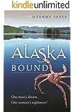 ALASKA BOUND: One man's dream...One woman's nightmare!
