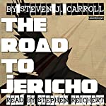 The Road to Jericho | Steven J Carroll