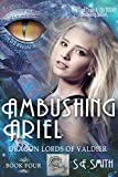 Ambushing Ariel (Dragon Lords of Valdier Book 4) (English Edition)