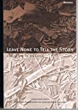 img - for Leave None to Tell the Story: Genocide in Rwanda book / textbook / text book
