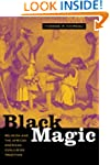 Black Magic: Religion and the African...