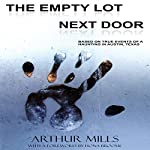 The Empty Lot Next Door | Arthur Mills