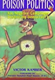 img - for Poison Politics 1st edition by Kamber, Victor (1997) Hardcover book / textbook / text book