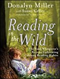 Reading in the Wild: The Book Whisperers Keys to Cultivating Lifelong Reading Habits