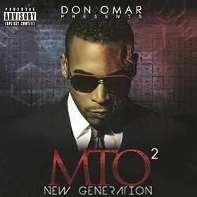 Don Omar Presents MTO2: New Generation (Explicit Version) [Explicit]