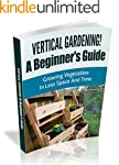 Vertical Gardening! A Beginner's Guid...