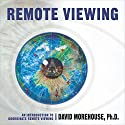 Remote Viewing: An Introduction to Coordinate Remote Viewing  by David Morehouse Narrated by David Morehouse