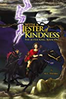 With a Jester of Kindness: The Jester King: Book One