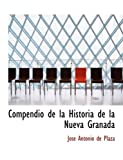img - for Compendio de la Historia de la Nueva Granada (Large Print Edition) (Bibliobazaar Reproduction) (Spanish Edition) book / textbook / text book