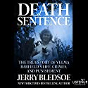 Death Sentence: The True Story of Velma Barfield's Life, Crimes, and Punishment Audiobook by Jerry Bledsoe Narrated by Kevin Stillwell