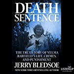 Death Sentence: The True Story of Velma Barfield's Life, Crimes, and Punishment | Jerry Bledsoe