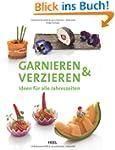 Garnieren & Verzieren: Ideen f�r alle...