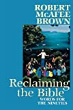 Reclaiming the Bible: Words for the Nineties (0664255531) by Brown, Robert McAfee