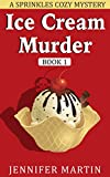 Ice Cream & Murder Book 1: A Sprinkles Cozy Mystery