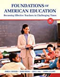 Foundations of American Education Plus NEW MyEducationLab with Video-Enhanced Pearson eText -- Access Card (16th Edition)