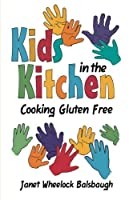 Kids In The Kitchen: Cooking Gluten Free from AuthorHouse