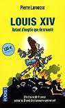 Louis XIV : Autant d'ineptie que de cruaut� par Larousse