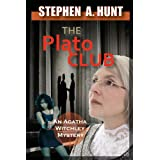 The Plato Club (novella 2 of the 'In the Company of Ghosts' thriller series).by Stephen A. Hunt