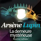 La demeure mystérieuse (Arsène Lupin 39) | Maurice Leblanc