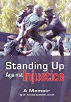 Standing Up Against Injustice: A Memoir