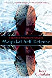 Magickal Self Defense: A Quantum  Approach to Warding: A Quantum Approach to Warding