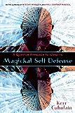 Magickal Self Defense: A Quantum  Approach to Warding: A Quantum Approach to Warding