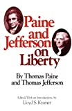 Paine and Jefferson on Liberty (Milestones of Thought) (0804463824) by Paine, Thomas