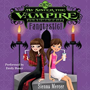 My Sister the Vampire #2: Fangtastic! | [Sienna Mercer]