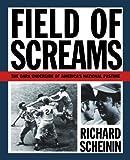 Field of Screams: The Dark Underside of America's National Pastime