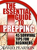 Search : The Essential Guide To Prepping : 45 Survival Tips For Beginners