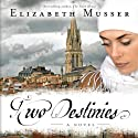 Two Destinies: Secrets of the Cross, Book 3