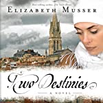 Two Destinies: Secrets of the Cross, Book 3 (       UNABRIDGED) by Elizabeth Musser Narrated by Kirsten Potter