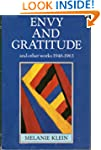 Envy and Gratitude: and Other Works 1...