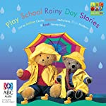 Play School Rainy Day Stories |  Australian Broadcasting Corporation