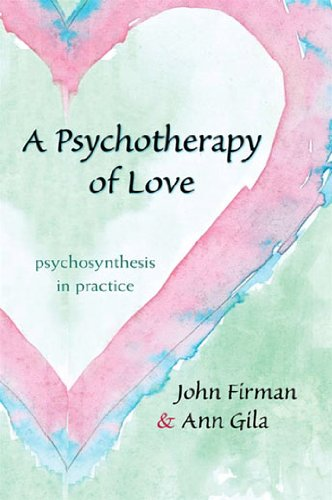 firman psychosynthesis An outstanding description of the various growth phases of personal and transpersonal development, including the meaningful crises.