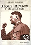 Holocaust Biographies; Adolf Hitler: A Study in Hate (Holocaust Biographies (Nonfiction))