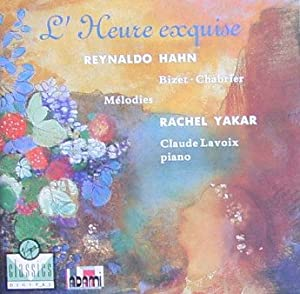 Hahn / Bizet / Chabrier: L'Heure Exquise