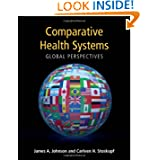 Comparative Health Systems: Global Perspectives for the 21st Century