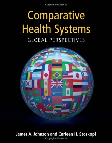 Comparative Health Systems: Global Perspectives for the...
